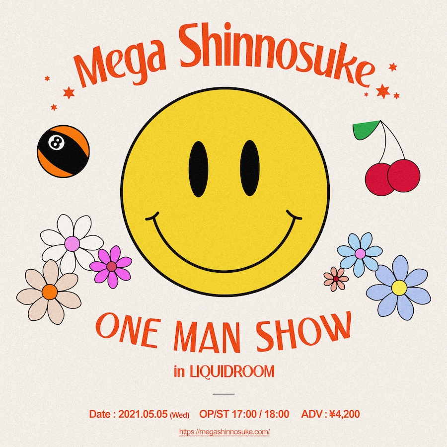 Mega Shinnosuke ONE MAN SHOW in LIQUIDROOM :)