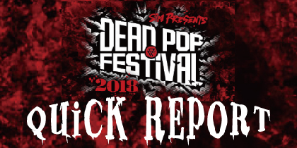 DEAD POP FESTiVAL 2018 クイックレポート