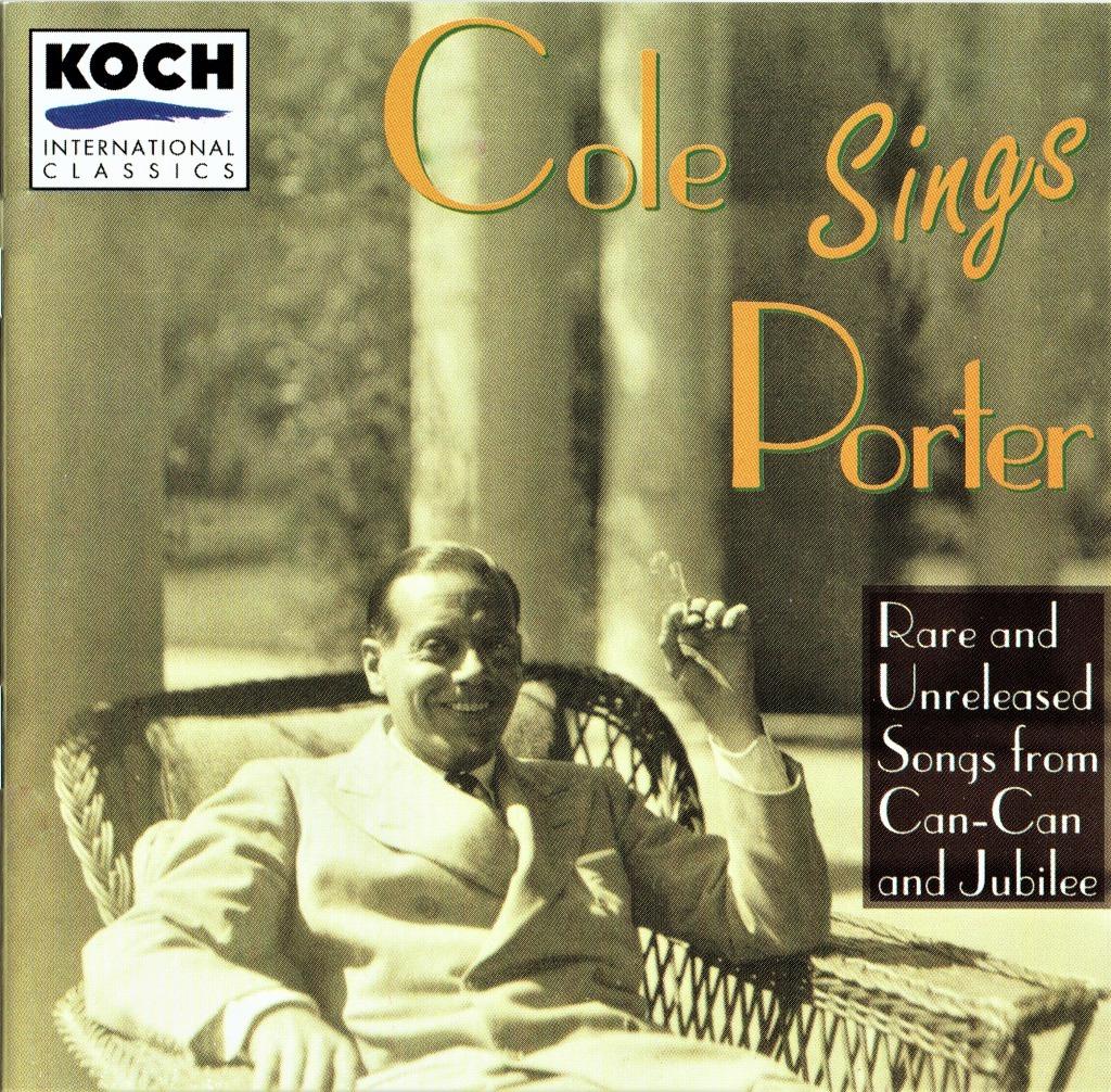 コール・ポーターが自作曲を歌った、レア録音を集めたCD「コール・シングス・ポーター」。ちなみに、歌はあまり上手くない(輸入盤)。