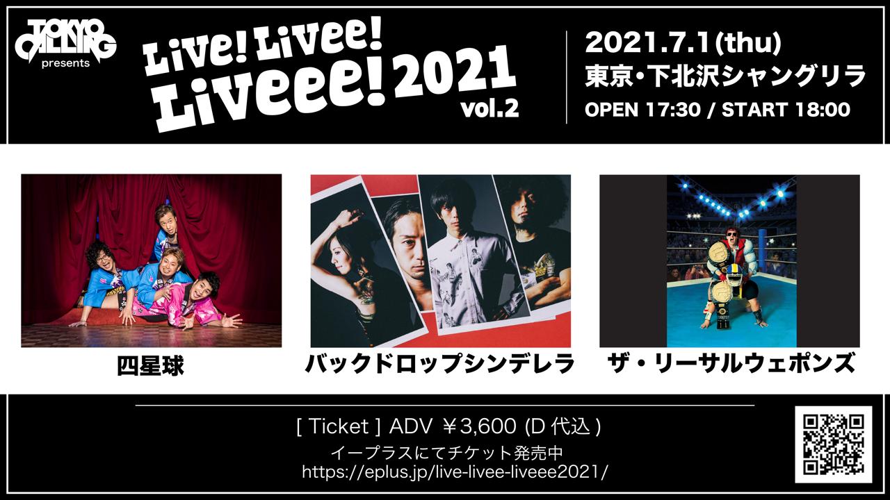"『TOKYO CALLING presents ""Live!Livee!Liveee!2021 vol.2""』"