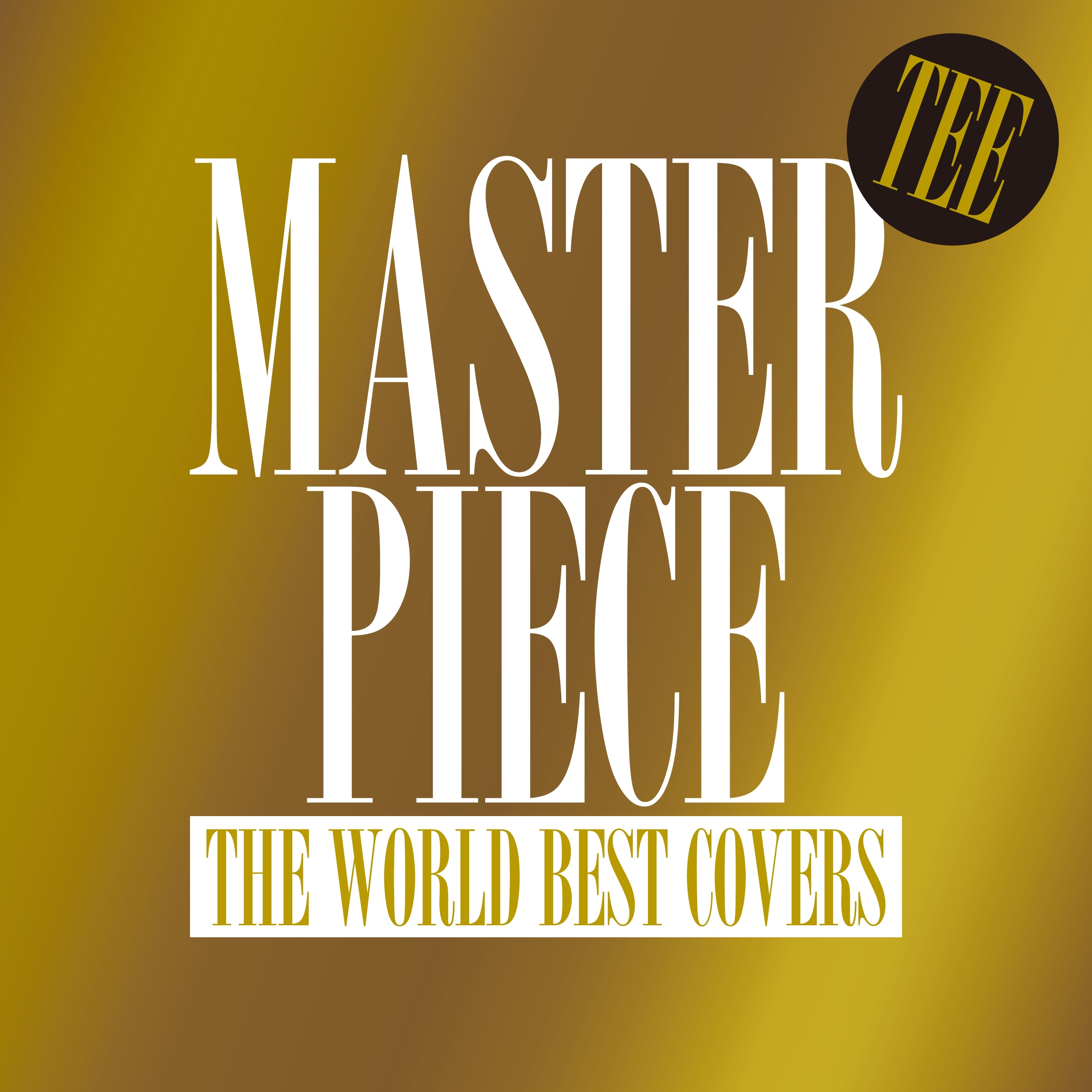TEE『MASTERPIECE ~THE WORLD BEST COVERS~』