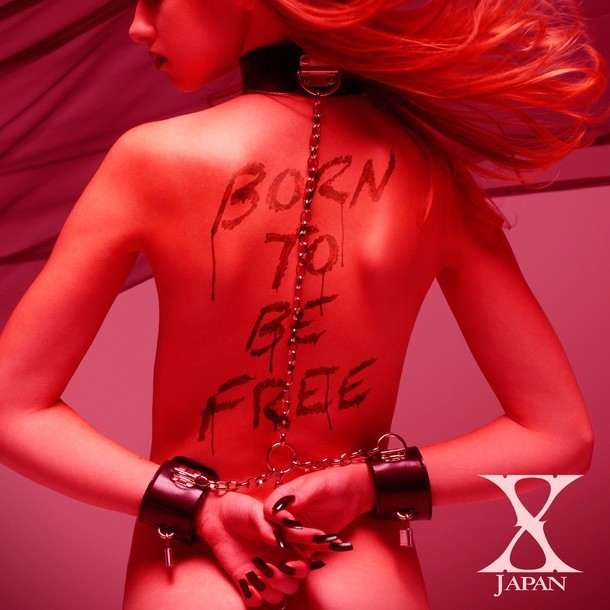 X JAPAN「BORN TO BE FREE」ジャケット