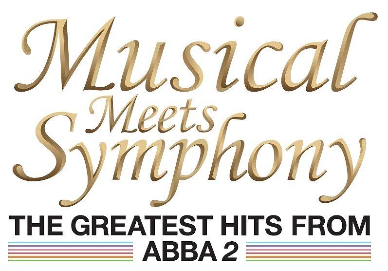 『ミュージカル・ミーツ・シンフォニー THE GREATEST HITS FROM ABBA 2』