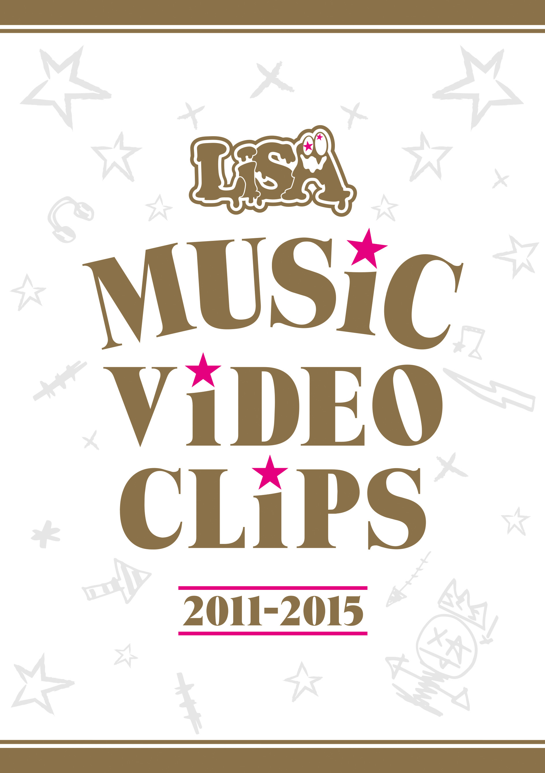LiSA MUSiC ViDEO CLiPS 2011-2015