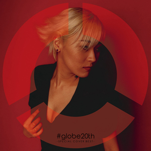 globe『#globe20th -SPECIAL COVER BEST-』
