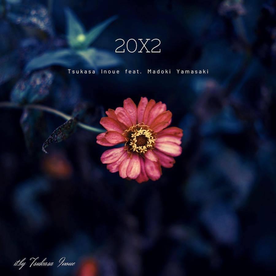 「20X2 feat. Madoki Yamasaki」