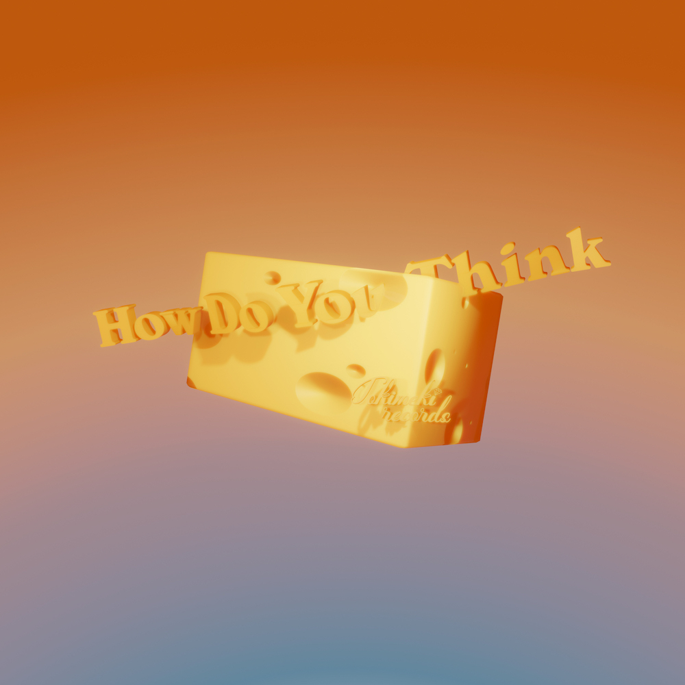 「How Do You Think」