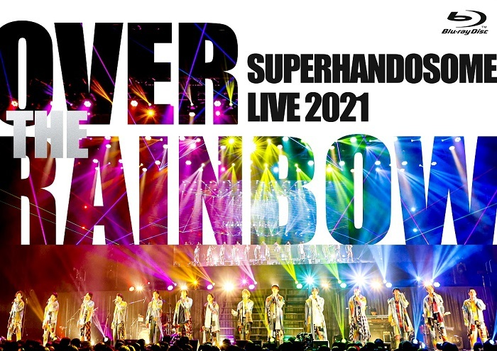 『SUPER HANDSOME LIVE 2021 OVER THE RAINBOW』Blu-ray通常盤