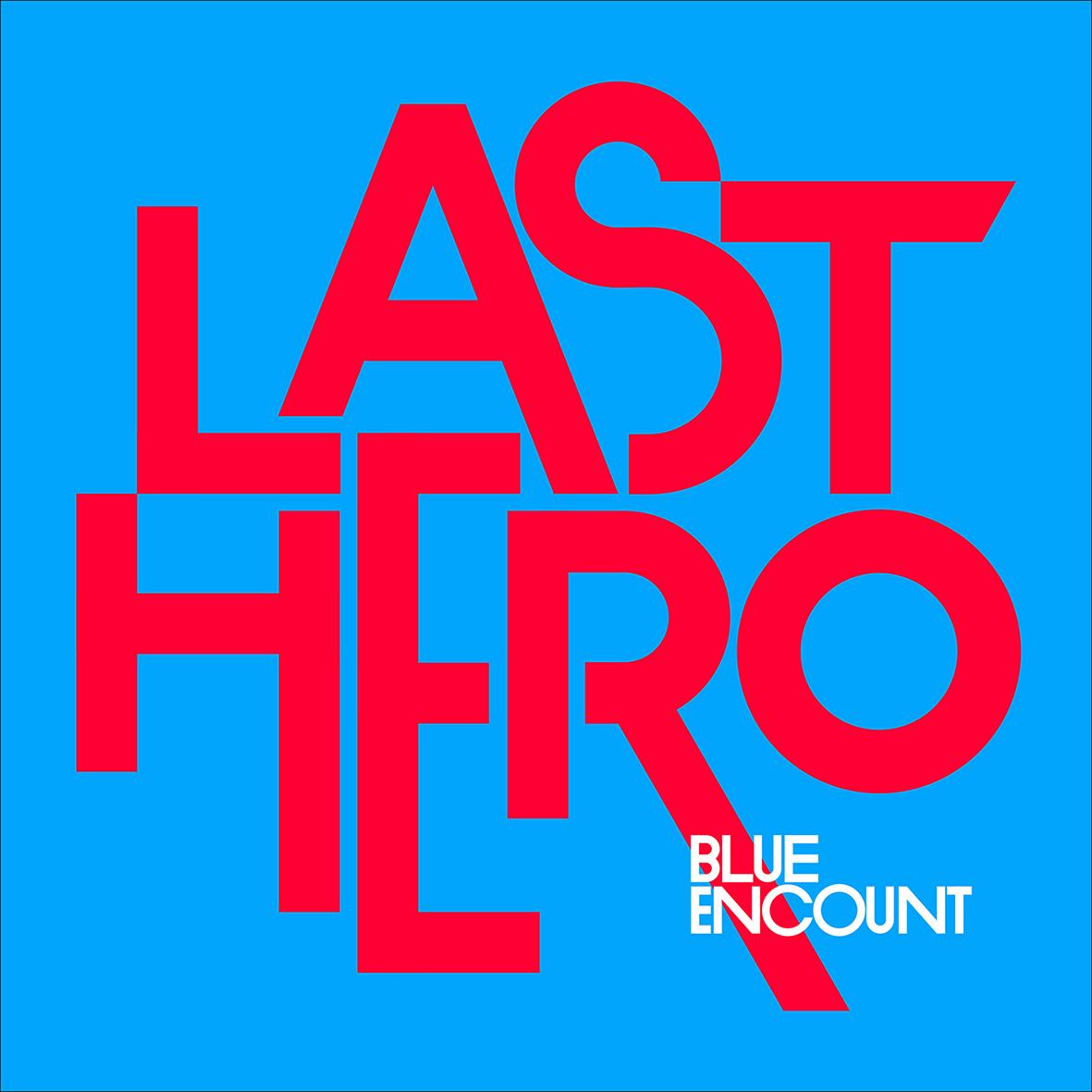 BLUE ENCOUNT/「LAST HERO - 通常盤」