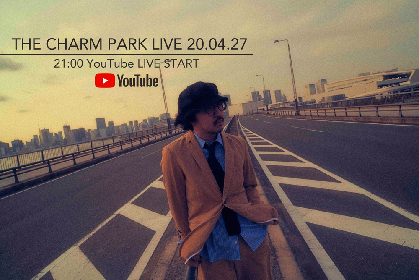 THE CHARM PARK 本日4月27日(月)21時より自宅からYouTube LIVE配信