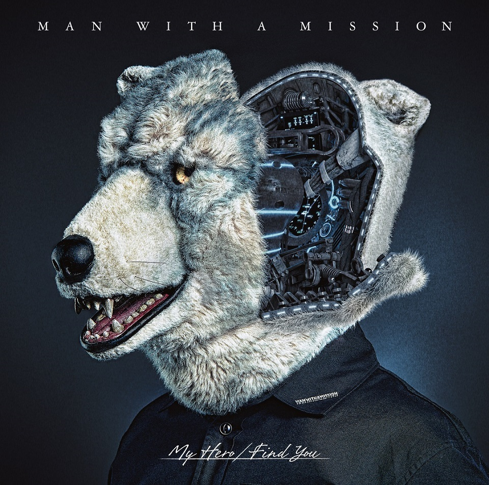MAN WITH A MISSION「My Hero/Find You」初回盤