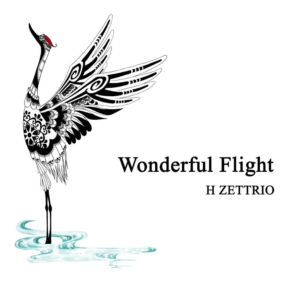 H ZETTRIO 「Wonderful Flight」